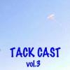 Tackcast3